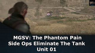 MGSV: The Phantom Pain Side Ops Eliminate The Tank Unit 01