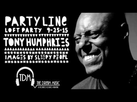 Tony Humphries @ Party Line (NY) 25th September 2015