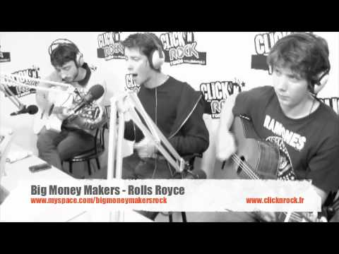 Big Money Makers - Rolls Royce - En Live sur Click N' Rock