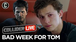 Tom Holland's Bad Week Continues: Uncharted Loses Its Director - Collider Live #204
