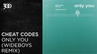 Cheat Codes - Only You (Wideboys Remix) | 300 Ent (Official Audio)