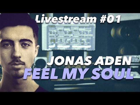 """Jonas Aden Livestream #01 The making of """" Feel My Soul """""""