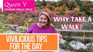Download Vivilicious Tips!  Why Take a Walk?