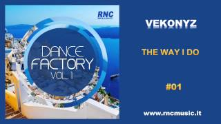 VEKONYZ - The Way I Do - #01