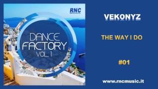 VEKONYZ - The Way I Do - #01