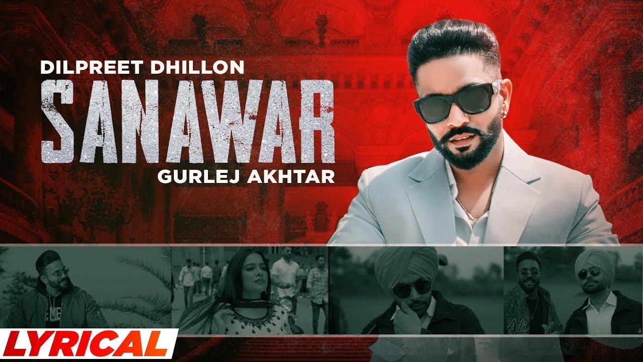 Sanawar (Lyrical) | Dilpret Dhillon ft Gurlej Akhtar, Sara Gurpal | Desi Crew| New Punjabi Song 2021