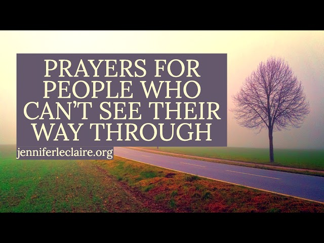 Prayers for People Who Can't See Their Way Through | Jennifer LeClaire
