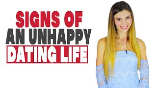 Signs of an unhappy dating life   10 Signs you feel stuck