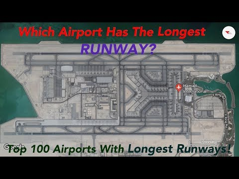 Top 100 Longest Airport Runways In The World 2018 (Wiki)