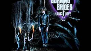 Watch Burning Brides Unglued video