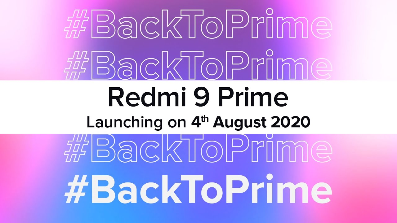 Redmi 9 Prime - Launching on 4th August #BackToPrime