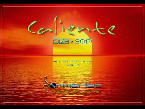 Afro & Latin House Mix • 'Caliente Vol. 2' • Ibiza 2017 by Sommerlat