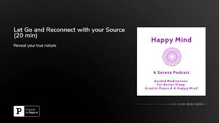 Guided Meditation: Let Go and Reconnect with your Source (20 min)