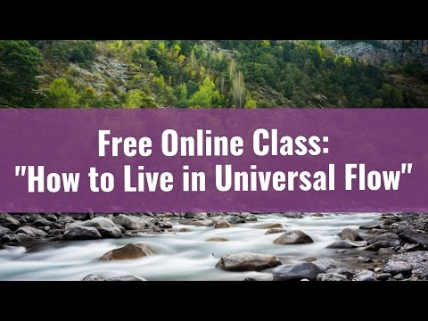 FREE CLASS: Living in Universal Flow - 7 Keys to Signs, Synchronicity & Slipstream