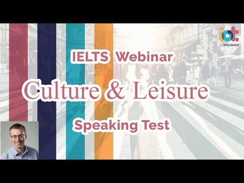 Talking about Culture & Leisure   IELTS Speaking Test Band 9 Sample   IELTS Webinar