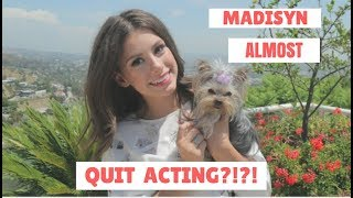 OMG: Madisyn Shipman Almost QUIT Acting :(