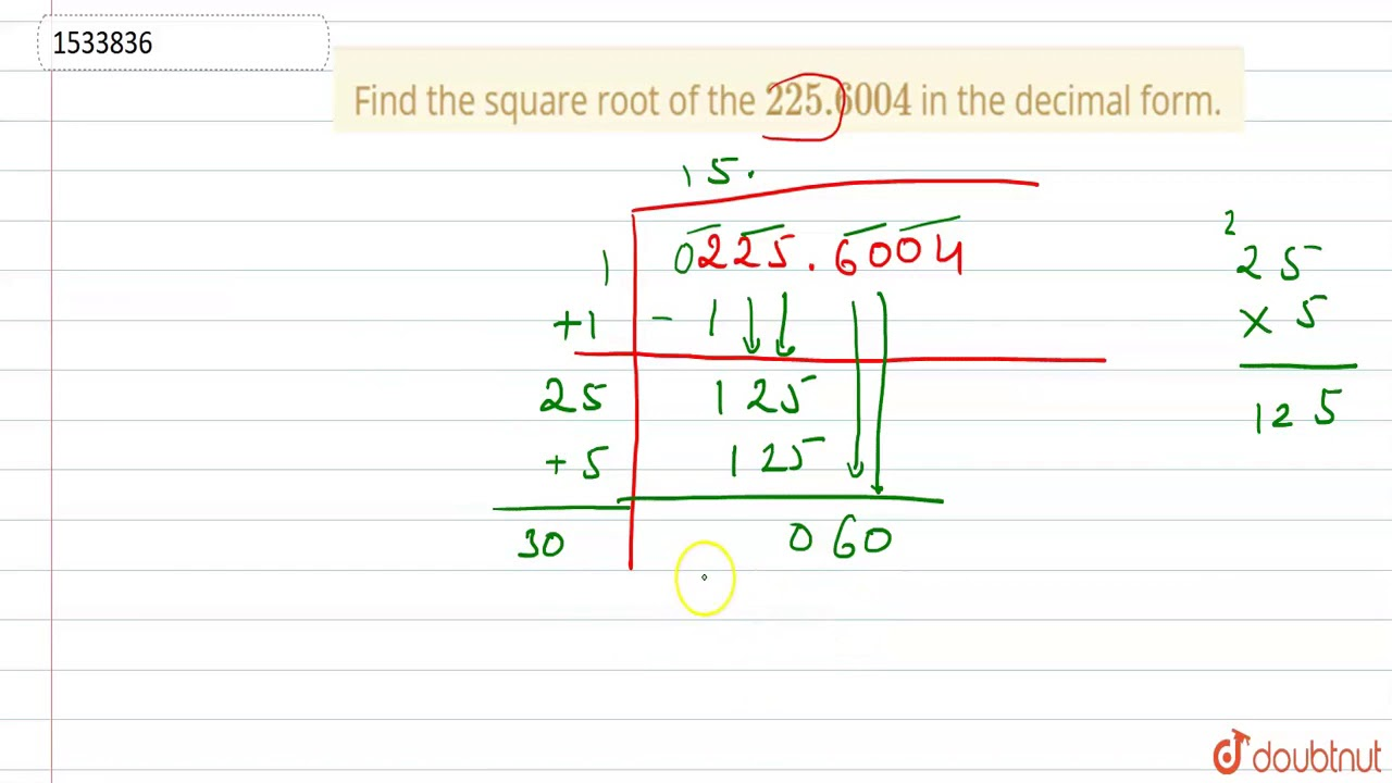 Find The Square Root Of The 225 6004 In The Decimal Form Youtube Simplify square root of 225. find the square root of the 225 6004 in the decimal form