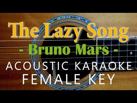 The Lazy Song - Bruno Mars [Acoustic Karaoke | Female Key]