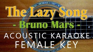 The Lazy Song - Bruno Mars [Acoustic Karaoke | Female Key]
