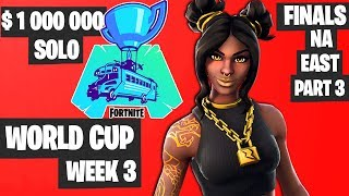 Fortnite World Cup WEEK 3 Highlights - Final NA East SOLO PART 3 [Fortnite Tournament 2019]