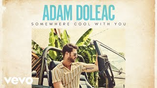 Adam Doleac - Somewhere Cool With You (Audio)