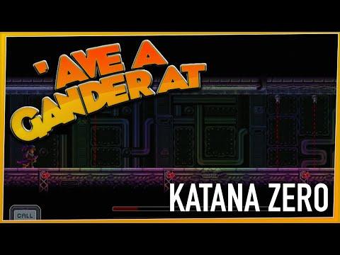 'AVE A GANDER AT - Katana Zero