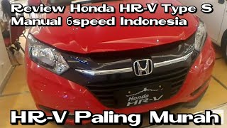 Review Honda HR-V type S Manual 6speed 2018 indonesia