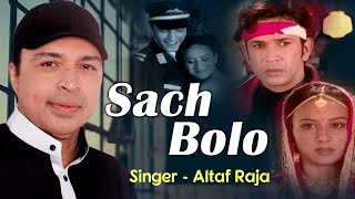 Altaf Raja - Sach Bolo | Altaf Raja Phir Pardesi Andaz Mein | Hindi Album Song | Best Sad Song