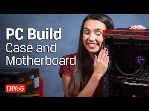 PC Build – How to Choose a Case and Motherboard – DIY in 5 PC Build Part 1