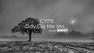 Cypis - Gdy Cię Nie Ma... (Biggy See Remix)