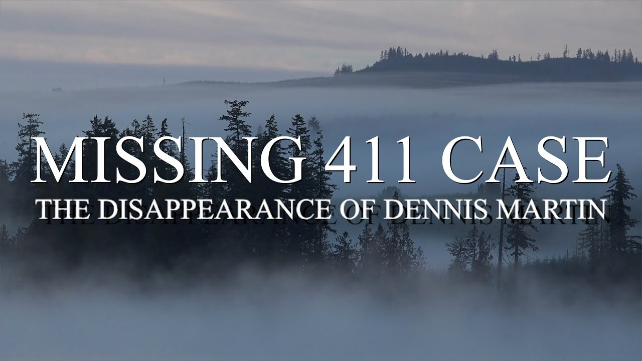 BIZARRE MISSING 411 CASE: THE DISAPPEARANCE OF DENNIS MARTIN - Mountain  Beast Mysteries Episode 29