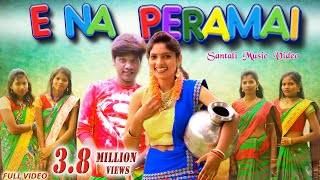 NEW SANTALI SONG 2020 | E NA PERAMAI (Full Video) |Ft. Poyrani & Ranjit