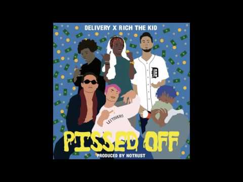 Delivery Boys Ft. Rich The Kid - Pissed Off