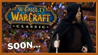 My Plans for The Great Classic World of Warcraft Adventure!