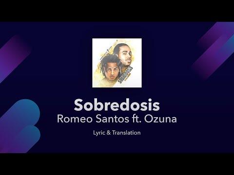 Romeo Santos - Sobredosis Ft. Ozuna Lyrics English And Spanish