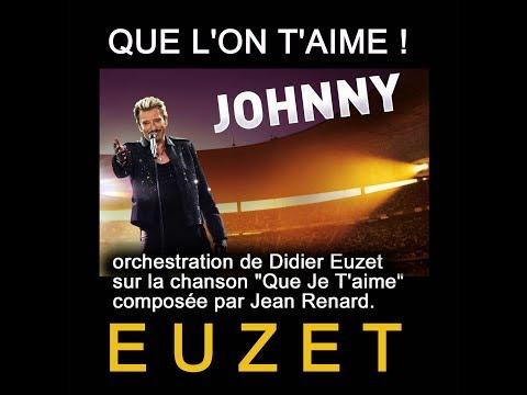 QUE L'ON T'AIME JOHNNY - Orchestration de Didier EUZET (J.Renard)