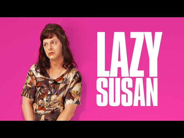 Lazy Susan - Official Trailer