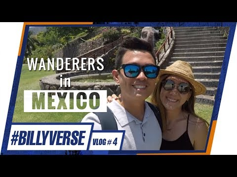 Wanderers in Mexico  (BillyVerse Travel Video)