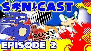 SONICAST EP. 2 | Sonic: Wrath of Nazo, The Community, Status of the Franchise, Sony Pictures Movie