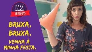 Baixar BRUXA, BRUXA VENHA À MINHA FESTA - contação de história por Fafá conta.