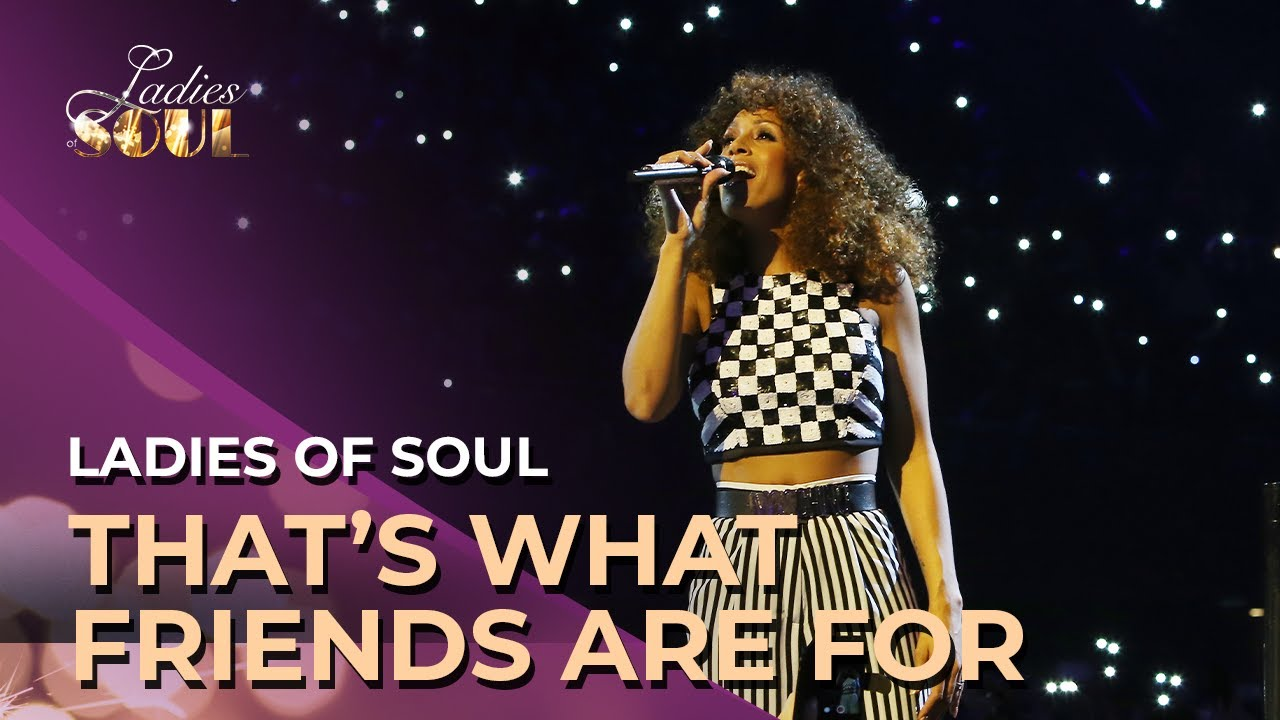 Ladies of Soul | That's What Friends Are For Live At The Ziggo Dome 2015