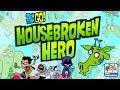 Teen Titans Go! Housebroken Hero - Get Back Into The Titan House (Cartoon Network Games)