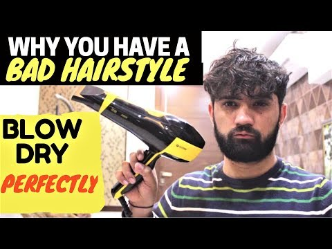 5 REASONS OF HAVING A BAD HAIRSTYLE | HOW TO USE A BLOW DRYER FOR HAIRSTYLING