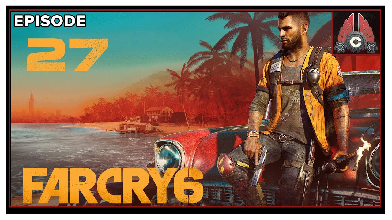 CohhCarnage Plays Far Cry 6 - Episode 27