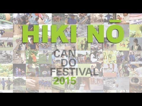 PBS Hawaii - HIKI NŌ | HIKI NŌ Can Do Festival 2015 | Full Program