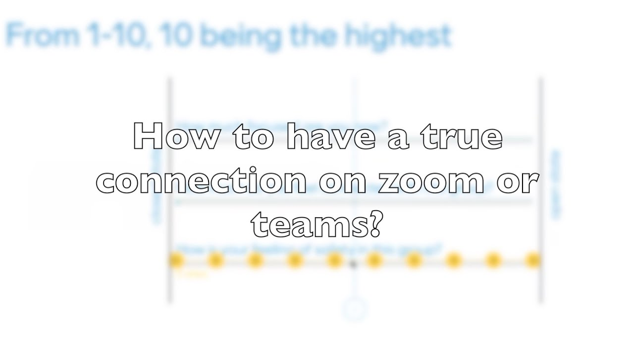 How to have a true connection on Zoom or teams?