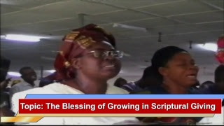 The Blessing Of Growing in Scriptural Giving by Pastor W.F Kumuyi