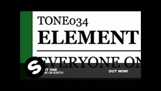 Element One - Everyone On Earth (Original Mix)
