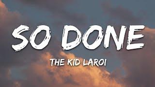 The Kid LAROI - So Done (Lyrics)