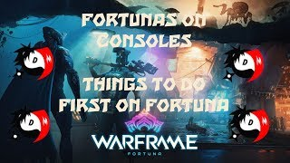 Warframe - FORTUNA - First Things You Should Do/Consoles